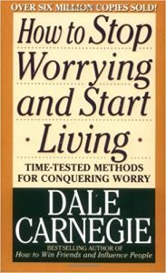 how to stop worrying and start living summary